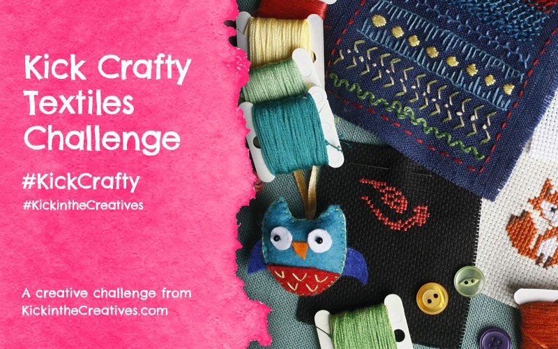 Kick Crafty Textiles Challenge