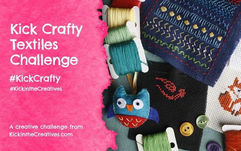 Kick Crafty Textiles Challenge