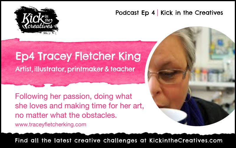 Podcast Ep 4 Tracey Fletcher King artist illustartor printmaker