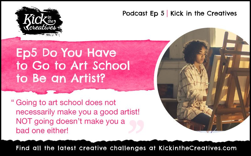 Creative podcast - Do you have to go to art school