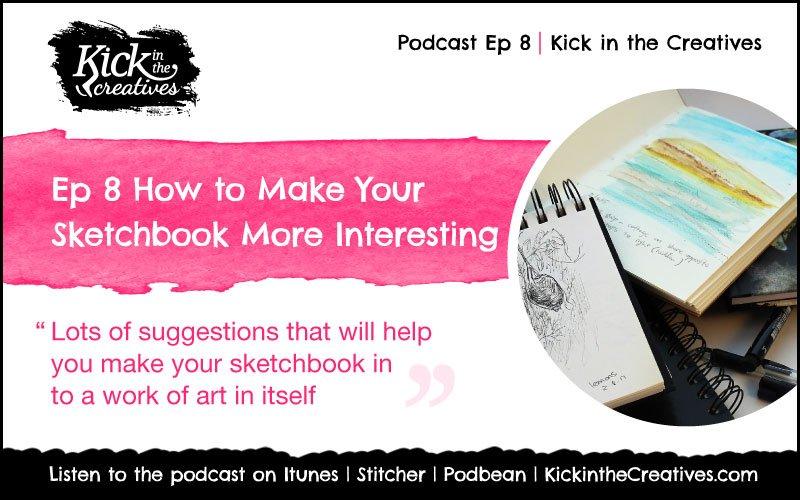 art podcast 8 make your sketchbook more interesting