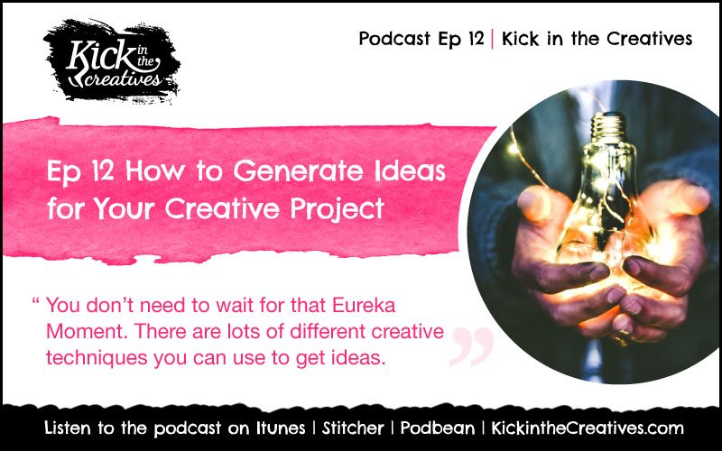 Ep12 idea-Generation for your creative projects