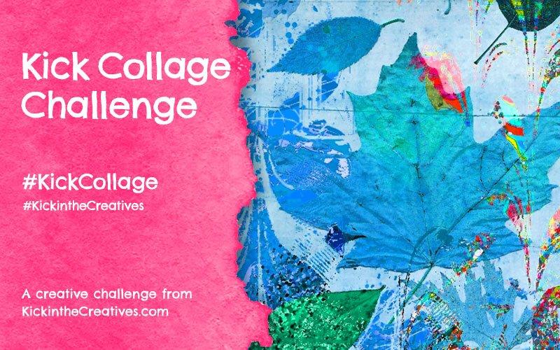Kick Collage Challenge