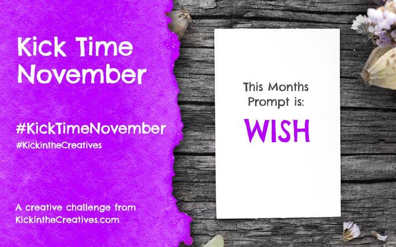 Kick Time November a Month Long Creative Challenge