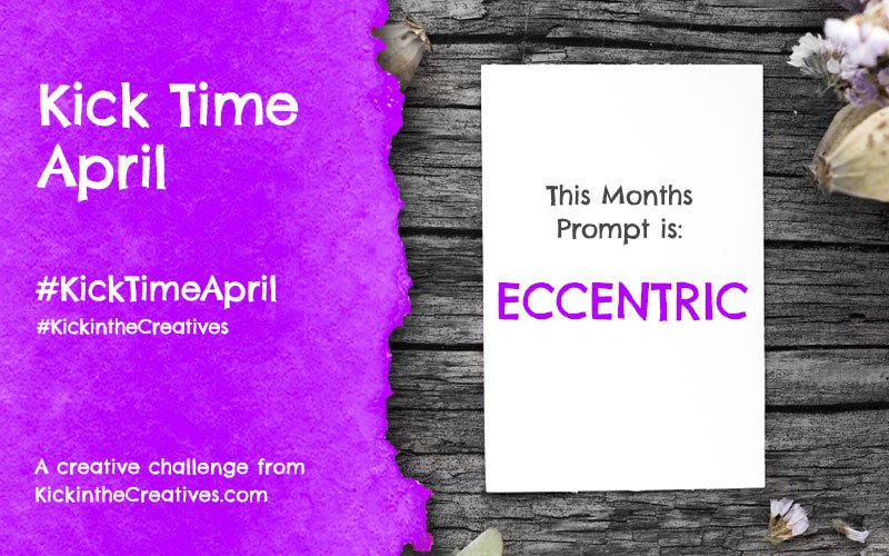 Kick Time April a Month Long Creative Challenge