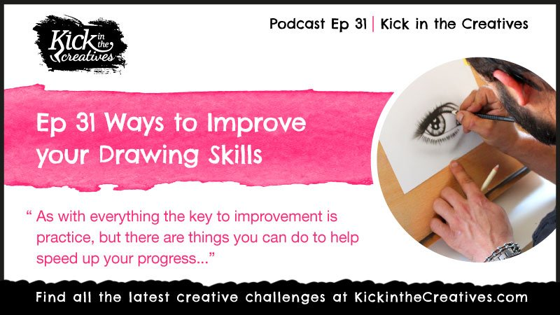 Podcast Ep 31 Ways Improve Drawing Skills