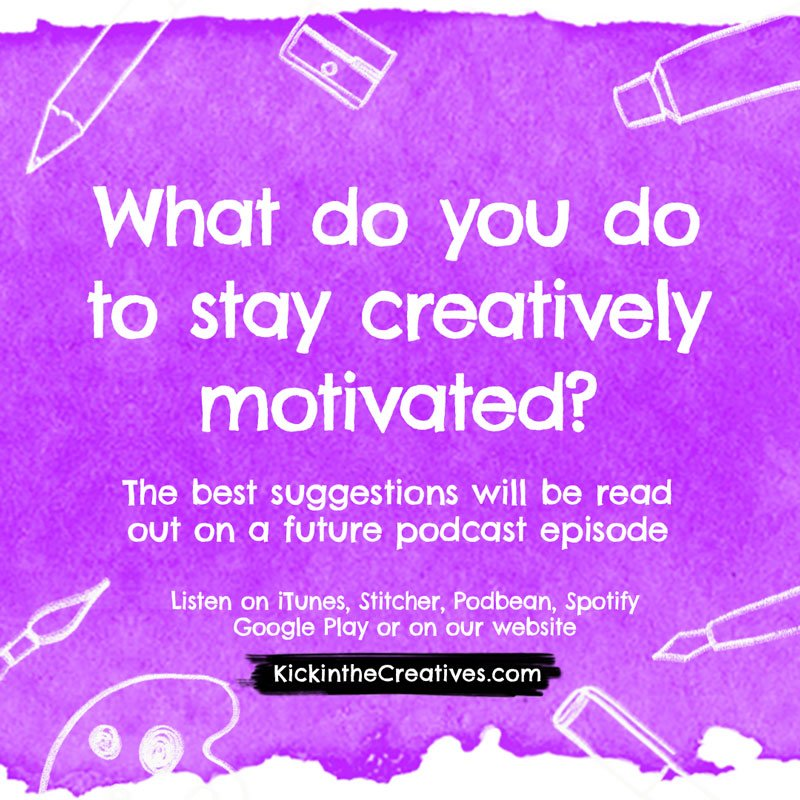 What do you do to stay creatively motivated