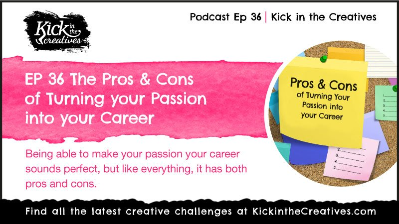 Ep 36 turning your passion into your career