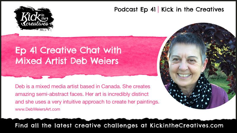 ep 41 Podcast with Mixed Media Artist Deb Weiers