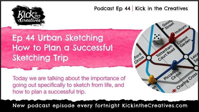 Ep 44 Urban Sketching Trip