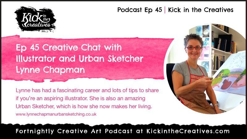Ep 45 Creative Chat with Illustrator and Urban Sketcher Lynne Chapman