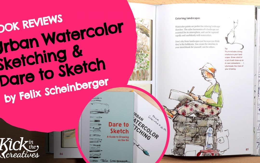 Felix Scheinberger Dare to Sketch and Urban Watercolor Sketching Book Reviews