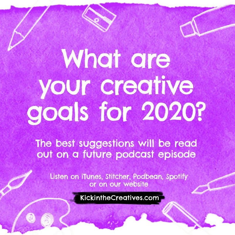 What are your creative goals for 2020?