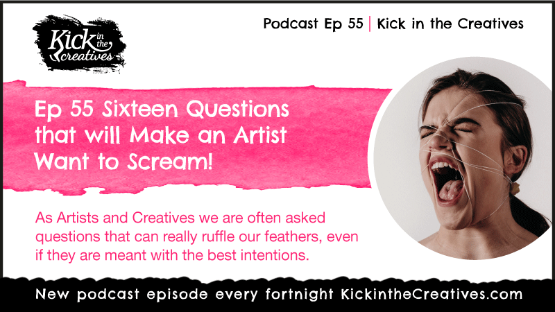 Ep 55 Worst Questions You can ask an Artist