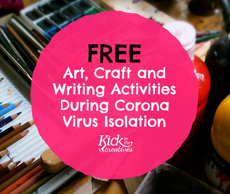 Free Creative, Art, Craft and Writing Activities and Courses To Enjoy During Corona Virus Isolation