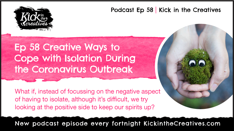 Podcast Ep 58 Creative Ways to Cope with Isolation