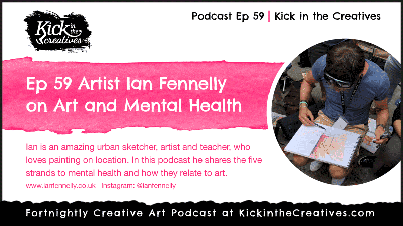 Ep 59 Artist Ian Fennelly on Art and Mental Health