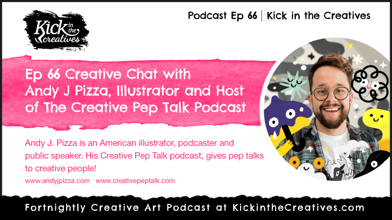 Ep 66 Interview with Andy J Pizza Illustrator and Host Creative Pep Talk