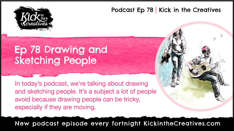 Podcast 78 Drawing and Sketching People