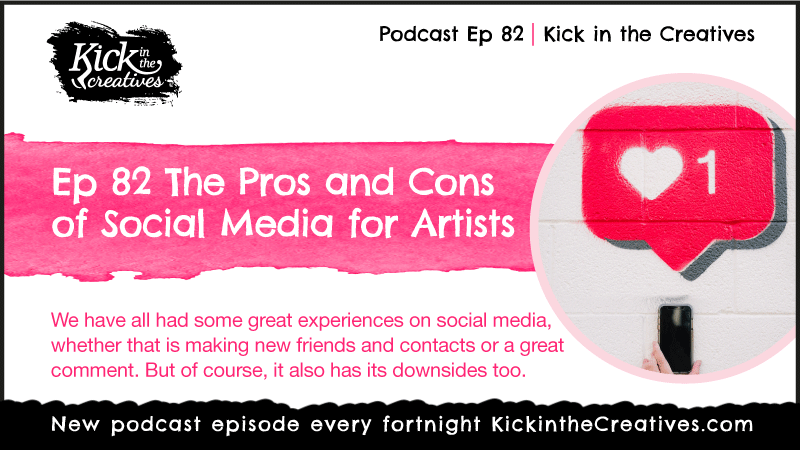 Ep 82 The Pros and Cons of Social Media for Artists