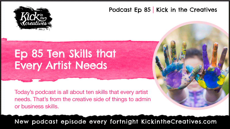 Ep 85 Ten Skills that Every Artist Needs