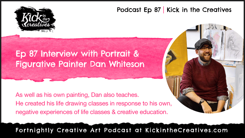 Ep 87 Dan Whiteson Figurative Artist and Teacher