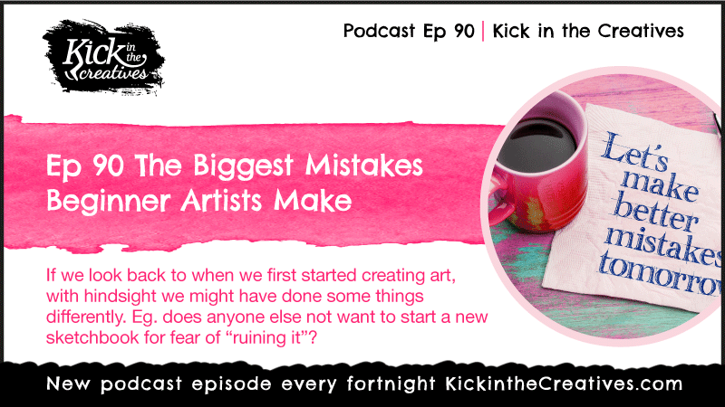 Ep 90 The Biggest Mistakes Beginner Artists Make