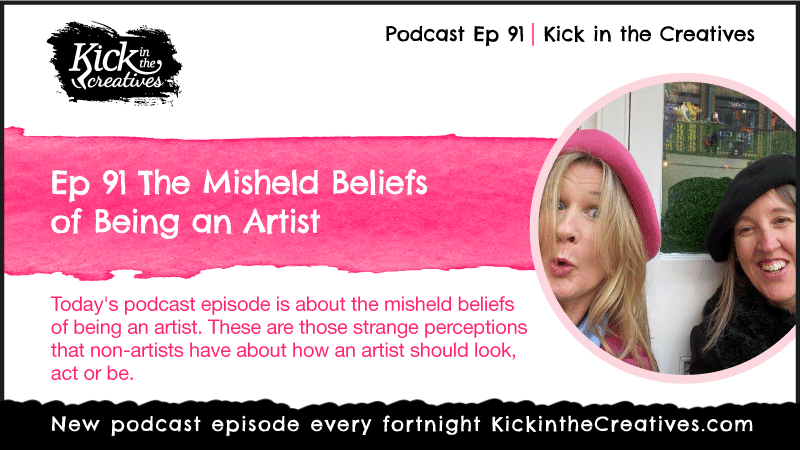 Ep 91 The Misheld Beliefs of Being an Artist