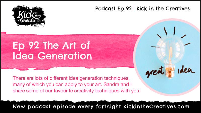 Ep 92 Idea Generation Techniques for Art Ideas
