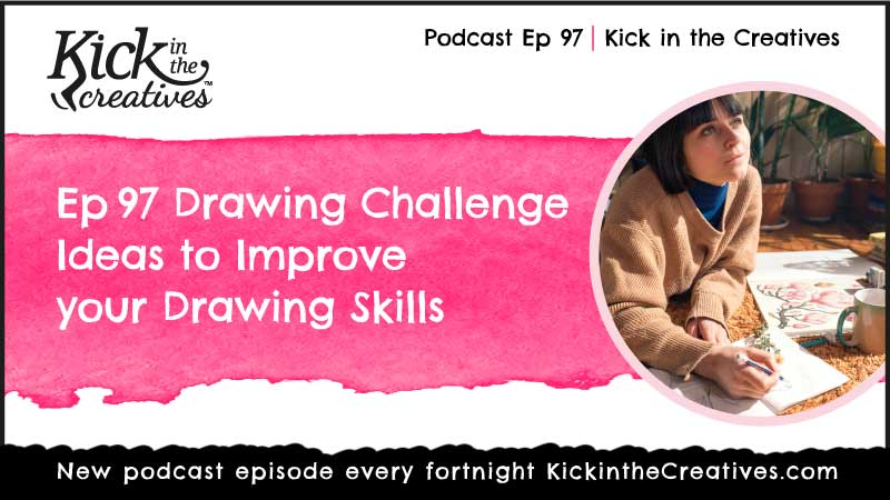 Ep 97 Drawing Challenge Ideas to Improve your Drawing Skills
