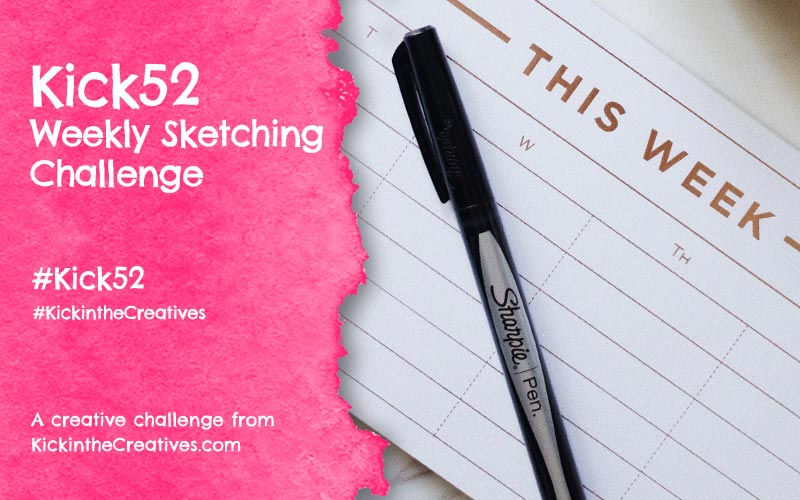 Kick 52 – 52 Week Sketching Challenge